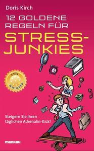 In zwölf Kapiteln nimmt Stress-Coach Doris Kirch all das aufs Korn, was uns tagtäglich im Berufs- und Privatleben begegnet und meist überfordert.