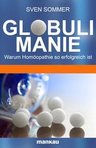 """In seinem E-Book """"Globulimanie"""" führt Sven Sommer kurzweilig und spannend in die faszinierende Welt der Homöopathie ein."""