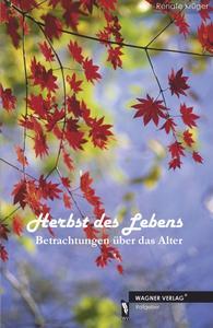 Ratgeber: Herbst des Lebens - Betrachtungen über das Alter (Autorin aus Schwerin)