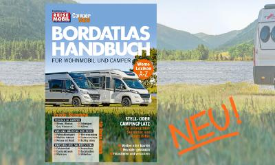 Das neue Bordatlas-Handbuch für Wohnmobil und Camper mit Praxistipps zu Ausrüstung, Fahrzeugtechnik, Sicherheit & Co.
