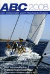 Neue Reviere, neue Törns, neues Programm: der ABC Wassersport-Katalog 2008 macht Lust auf Meer