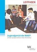 """Aktualisiert bei der Landeszentrale für politische Bildung erhältlich: """"Jugendgemeinde - WAS?"""" - Leitfaden Jugendgemeinderäte Baden-Württemberg"""