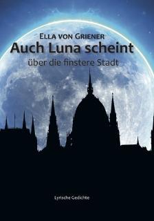 ISBN: 978-3-96229-195-2 Autor: Ella von Griener Seitenanzahl: 60 Umschlag: Softcover
