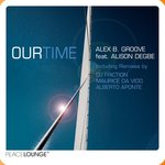 Alex B. Groove feat. Alison Degbe - Our Time (EP)