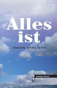 Fachbuch: Alles ist - Allmächtig und frei im Sein!