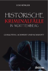 """Buch-Cover von """"Historische Kriminalfälle in Württemberg"""""""