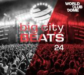Big City Beats Vol. 24 - World Club Dome 2016 Edition