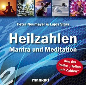 """Die Audio-CD """"Heilzahlen – Mantra und Meditation"""" ergänzt die Bestseller-Reihe """"Heilen mit Zahlen""""."""