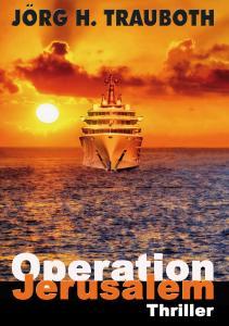 Cover zum Buch von Operation Jerusalem von Jörg H. Trauboth