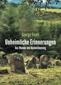 ISBN: 978-3-96229-247-8 Autor: George Eiselt Seitenanzahl: 164 Umschlag: Softcover