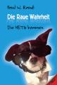 """Satire satt: In """"Die Raue Wahrheit"""" präsentiert Paul W. Raué allerlei politisch (un-)korrektes"""