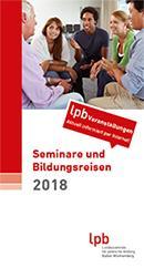 Seminare, E-Learning-Angebote und Bildungsreisen - Landeszentrale für politische Bildung Baden-Württemberg legt Programm 2018 vor