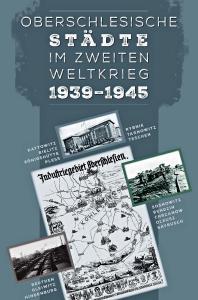 Plakatmotiv: Oberschlesische Städte im Zweiten Weltkrieg: Layout: morawski-design.pl