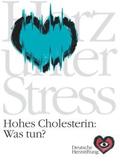 Cover Cholesterin, Herz unter Stress | Hohes Cholesterin: Was tun? Quelle: DHS/Jan Neuffer