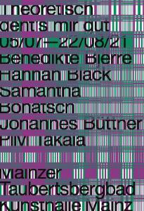 Plakat Theoretisch geht's mir gut, 05/07-22/08/21, Benedikte Bjerre, Hannah Black, Samatha Bohatsch, Johannes Büttner,  Pilvi Takala, Mainzer Taubertsbergbad, Kunsthalle Mainz