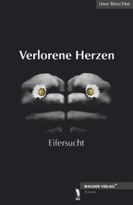 Roman: Verlorene Herzen - Eifersucht (Autor aus Rottenburg am Neckar / Landkreis Tübingen)
