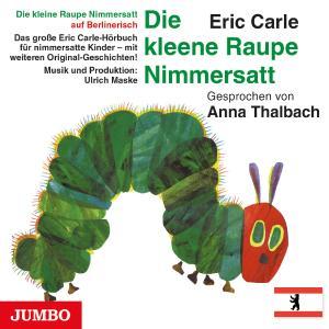 """Cover """"Die kleene Raupe Nimmersatt. Berlinerisch"""""""