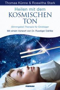 """""""Heilen mit dem kosmischen Ton"""" - das Einsteigerbuch zur Phonophorese/Stimmgabeltherapie ist in Kürze im Handel erhältlich."""