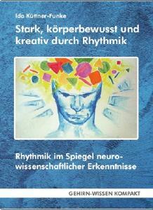Stark, körperbewusst und kreativ durch Rhythmik  - www.KOMPAKT.GEHIRN.WISSSEN.de