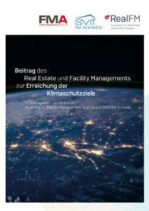 Beitrag des Real Estate und Facility Managements zur Erreichung der Klimaschutzziele - Positionspapier der Verbände RealFM e. V., Facility Management Austria und SVIT FM Schweiz