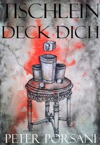 """Der Horror-Thriller 2014 : """"Tischlein deck dich"""" von Peter Porsani"""