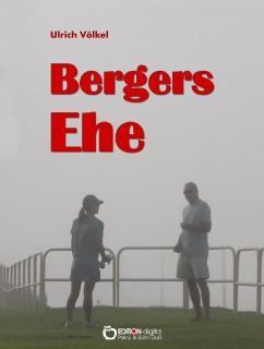 Bergers Ehe