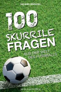 Cover 100 skurrile Fragen aus der Welt des Fußballs