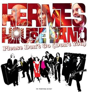 HERMES HOUSE BAND-Please Don't Go (Don't You)