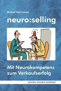 neuro:selling - Mit Neurokompetenz zum Verkaufserfolg