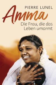 «Amma, die Frau, die das Leben umarmt»