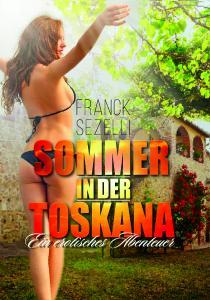 """""""Sommer in der Toskana – ein erotisches Abenteuer"""""""