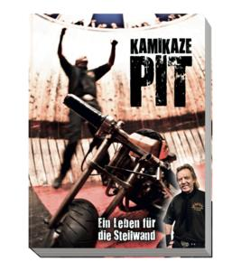 Kamikaze-Pit - Ein Leben für die Steilwand