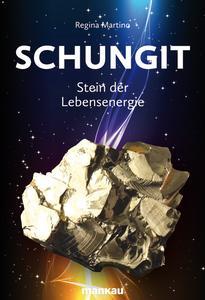 """Das Buch """"Schungit - Stein der Lebensenergie"""" von Regina Martino ist erstmals in deutscher Sprache erschienen."""