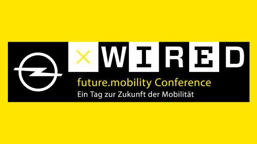 Opel und Wired erwarten bis zu 600 Gästen zur gemeinsamen Future Mobility Conference in Rüsselsheim