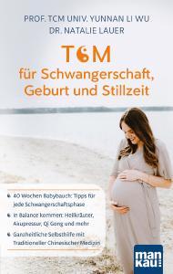 """""""TCM für Schwangerschaft, Geburt und Stillzeit"""" gibt Infos und Tipps für jede Phase des Babyglücks"""