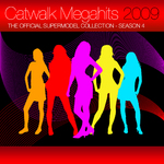 Catwalk Megahits 2009 - The Official Supermodel Collection Season 4