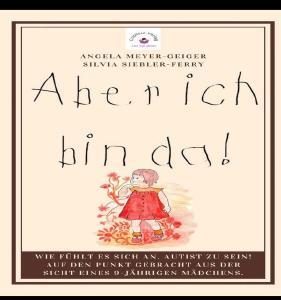 Wie könnte eine Autistin ihre Welt sehen? Diese Frage haben die Autorin Silvia Siebler-Ferry und die Mama eines autistischen Kindes, Angela Mayer-Geiger, versucht, zu beantworten. Aus der Sicht von Alicia. Illustriert von Silvia Siebler-Ferry Veröffentlicht vor Verlagsgründung als Selfbublisher. ISBN-13 : 978-3753101767