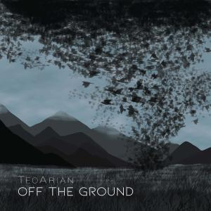 TeoArian - Off the Ground