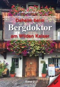 """Buch-Neuerscheinung: Angela Bardl veröffentlicht den zweiten Band von """"Daheim beim Bergdoktor am Wilden Kaiser"""""""