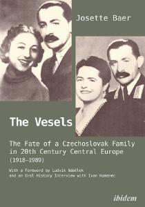 """Cover von """"The Vesels: The Fate of a Czechoslovak Family in 20th Century Central Europe (1918–1989)"""""""