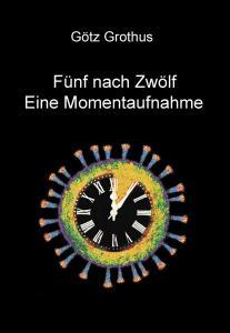 ISBN: 978-3-96229-256-0 Autor: Götz Grothus Seitenanzahl: 156 Umschlag: Hardcover