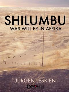 Shilumbu. Was will er in Afrika?