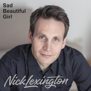 "Nick Lexington releases single ""Sad Beautiful Girl"""