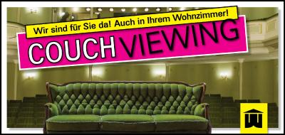 Virtuelles Theaterprogramm COUCH VIEWING geht online