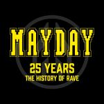 MAYDAY 2016 - 25 Years  The History Of Rave