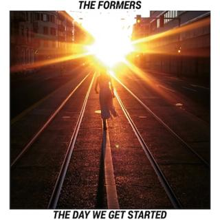 THE FORMERS «The Day We Get Started»