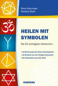 """""""Heilen mit Symbolen"""" – das neue Taschenbuch von Petra Neumayer und Roswitha Stark."""