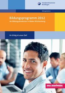 Bildungsprogramm 2012 der Handwerkskammer umfasst rund 80 Seminare und Lehrgänge (Foto: Handwerkskammer)
