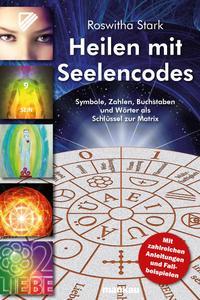 """""""Heilen mit Seelencodes"""" - das neue Buch der bekannten Heilpraktikerin und Autorin Roswitha Stark."""