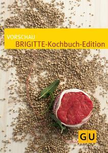 brigitte startet kochbuch edition mit gr fe und unzer verlag gr fe und unzer verlag gmbh. Black Bedroom Furniture Sets. Home Design Ideas